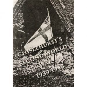 Chislehurst's Second World War 1939 – 1945
