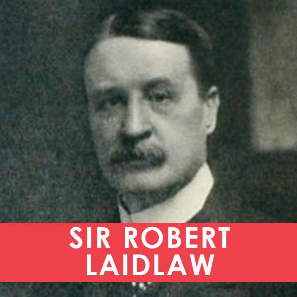 SIR ROBERT LAIDLAW