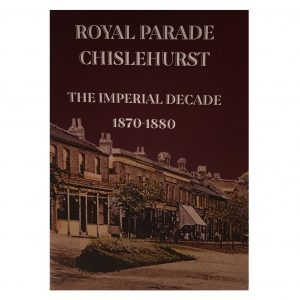 Royal Parade Chislehurst – The Imperial Decade 1870 – 1880