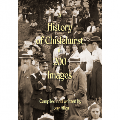 A History of Chislehurst in 200 Images